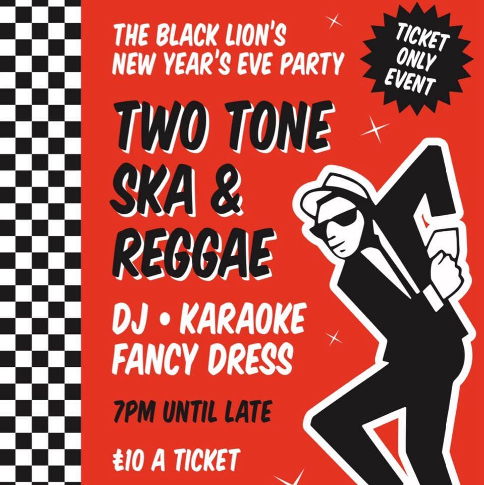 The Black Lion's New Years Eve Party, theme: Two Tone, Ska & Reggae